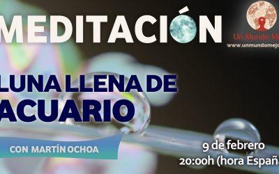 Meditación Luna Llena de Acuario – Martín Ochoa